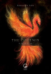 The Phoenix - Fuoco ebook by Rebecca Fox