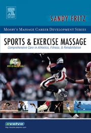 Sports & Exercise Massage - Comprehensive Care in Athletics, Fitness, & Rehabilitation ebook by Sandy Fritz
