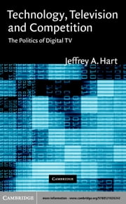 Technology, Television, and Competition ebook by Hart, Jeffrey A.
