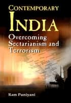 Contemporary India: Overcoming Sectarianism and Terrorism ebook by Ram Puniyani