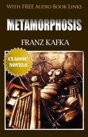 Metamorphosis Classic Novels: New Illustrated [Free Audiobook Links] ebook by Franz Kafka