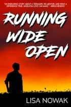 Running Wide Open ebook by Lisa Nowak