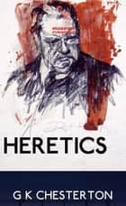 Heretics ebook by G K Chesterton