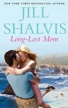 Long-Lost Mom (Mills & Boon M&B) ebook by Jill Shalvis