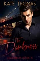 The Darkness ebook by Kate Thomas