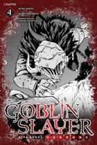Goblin Slayer Side Story: Year One, Chapter 4 ebook by Kento Sakaeda, Kumo Kagyu, Shingo Adachi,...
