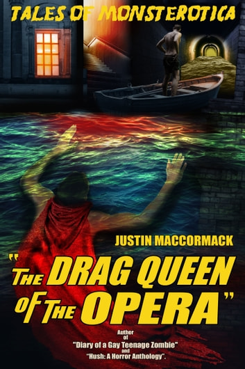 The Drag Queen of the Opera ebook by Justin MacCormack