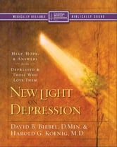 New Light on Depression - Help, Hope, and Answers for the Depressed and Those Who Love Them ebook by David B. Biebel,Harold G. Koenig