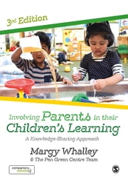 Involving Parents in their Children's Learning - A Knowledge-Sharing Approach ebook by Ms Margy Whalley