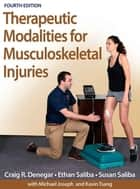 Therapeutic Modalities for Musculoskeletal Injuries 4th Edition ebook by Denegar,Craig R.