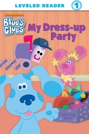 My Dress-up Party (Blue's Clues) ebook by Nickelodeon Publishing