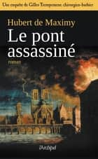 Le pont assassiné ebook by Hubert de Maximy