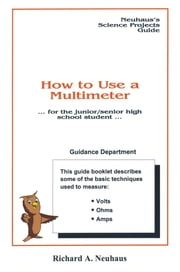 How to Use a Multimeter ebook by Richard A. Neuhaus