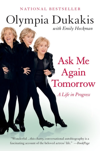 Ask Me Again Tomorrow - A Life in Progress ebook by Olympia Dukakis