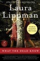 What the Dead Know - A Novel ebook by Laura Lippman
