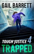 Tough Justice: Trapped (Part 4 of 8) ebook by Gail Barrett