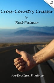 Cross-Country Cruiser, 2 - Cross-Country Cruiser, #2 ebook by Rod Palmer
