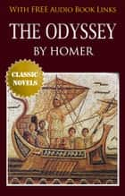 THE ODYSSEY Classic Novels: New Illustrated [Free Audio Links] ebook by Homer