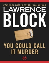 You Could Call It Murder ebook by Lawrence Block