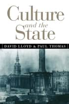 Culture and the State 電子書 by David Lloyd, Paul Thomas
