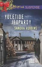 Yuletide Jeopardy ebook by Sandra Robbins