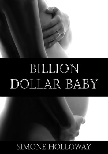 Billion Dollar Baby: Book 2 (Complete) ebook by Simone Holloway