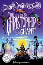 The Lives of Christopher Chant (The Chrestomanci Series, Book 4) ebook by Diana Wynne Jones