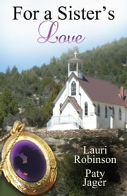 For a Sisters Love ebook by Paty Jager,Lauri Robinson