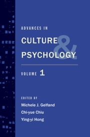 Advances in Culture and Psychology - Volume 1 ebook by Michele J. Gelfand,Chi-yue Chiu,Ying-yi Hong