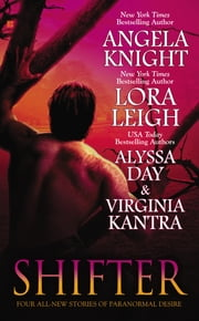Shifter ebook by Angela Knight,Lora Leigh,Alyssa Day,Virginia Kantra