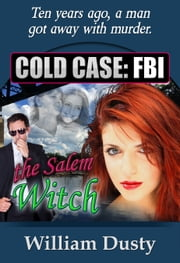 Cold Case: FBI - The Salem Witch ebook by William Dusty