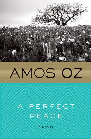 A Perfect Peace - A Novel ebook by Amos Oz