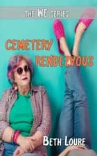 Cemetery Rendezvous ebook by Beth Loure