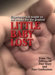 Little Baby Lost ebook by The Editors Of True Story And True Confessions