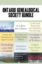 Ontario Genealogical Society 12-Book Bundle - Conserving, Preserving, and Restoring Your Heritage / Genealogical Standards of Evidence / and 10 more ebook by Jane E. MacNamara, Janice Nickerson, Althea Douglas,...