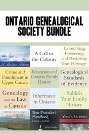 Ontario Genealogical Society 12-Book Bundle - Conserving, Preserving, and Restoring Your Heritage / Genealogical Standards of Evidence / and 10 more ebook by Jane E. MacNamara,Janice Nickerson,Althea Douglas,Dr. Margaret Ann Wilkinson,Susan Yates,David R. Elliott,Marian Press,Brenda Dougall Merriman,Susan Smart,Kenneth Cox,Kennis Kim