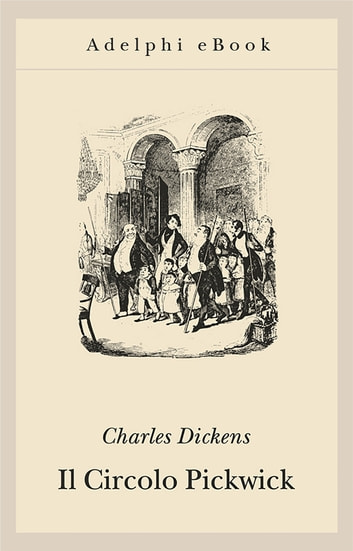 Il Circolo Pickwick eBook by Charles Dickens