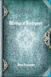Writings of Kierkegaard ebook by Søren Kierkegaard