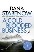 A Cold Blooded Business ebook by Dana Stabenow