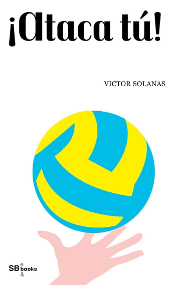 ¡Ataca tú! ebook by Victor Solanas