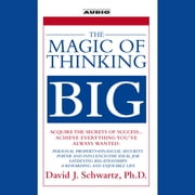 The Magic of Thinking Big audiobook by David Schwartz