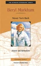 Beryl Markham: Never Turn Back - Never Turn Back ebook by Catherine Gourley