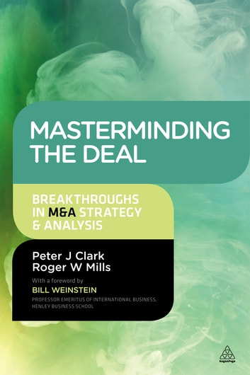 Masterminding the Deal - Breakthroughs in M&A Strategy and Analysis ebook by Peter Clark,Roger Mills