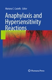 Anaphylaxis and Hypersensitivity Reactions ebook by Mariana C. Castells