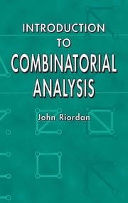 Introduction to Combinatorial Analysis ebook by John Riordan