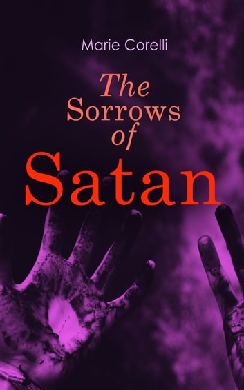 The Sorrows of Satan - Gothic Horror Novel ebook by Marie Corelli