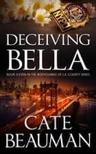 Deceiving Bella ebook by Cate Beauman