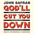 God'll Cut You Down - The Tangled Tale of a White Supremacist, a Black Hustler, a Murder, and How I Lost a Year in Mississippi audiobook by John Safran