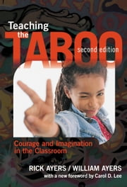 Teaching the Taboo - Courage and Imagination in the Classroom, Second Edition ebook by Rick Ayers,William Ayers