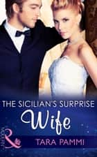 The Sicilian's Surprise Wife (Mills & Boon Modern) (Society Weddings, Book 3) ekitaplar by Tara Pammi